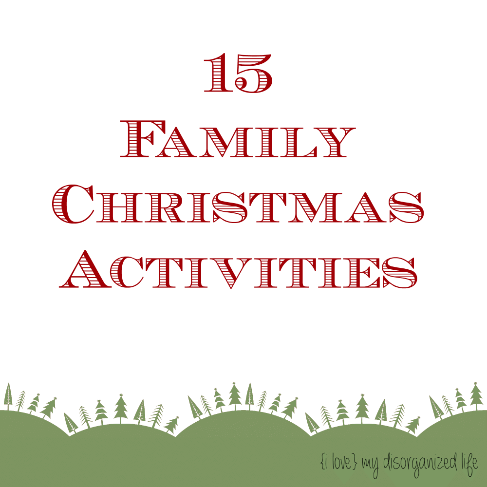 15 Family Christmas Activities