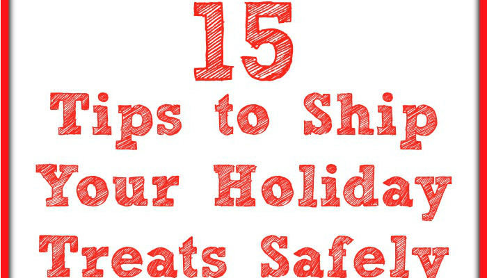 15 Tips to Ship Holiday Treats Safely