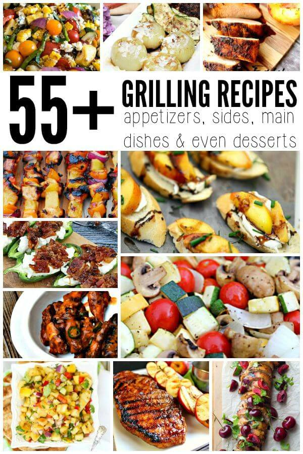 55+ Grilling Recipes for the perfect summer cookout