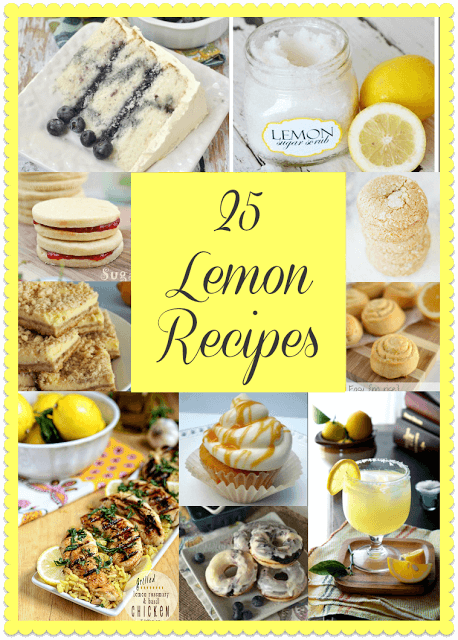 25 Lemon Recipes Sweet and Savory #lemon #desserts #chicken #recipes #cocktails