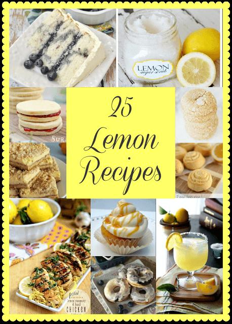 25 Lemon Recipes Sweet and Savory #lemon #desserts #chicken #recipes #cocktails