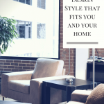 Find the Design Style that Fits Your Home