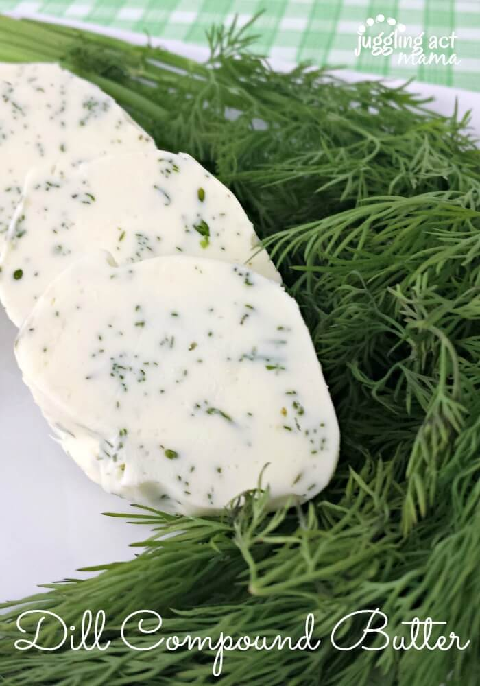 Simple  Dill Compound Butter From Juggling Act Mama