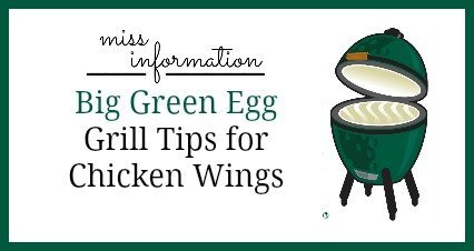Big Green Egg Grill Tips from Miss Information