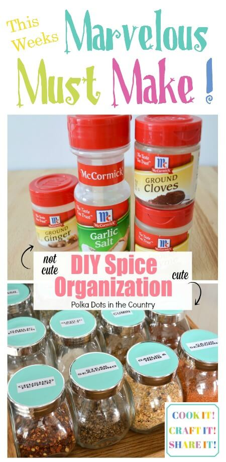 Cook it! Craft it! Share it! Marvelous Must Make Feature DIY Spice Organization!