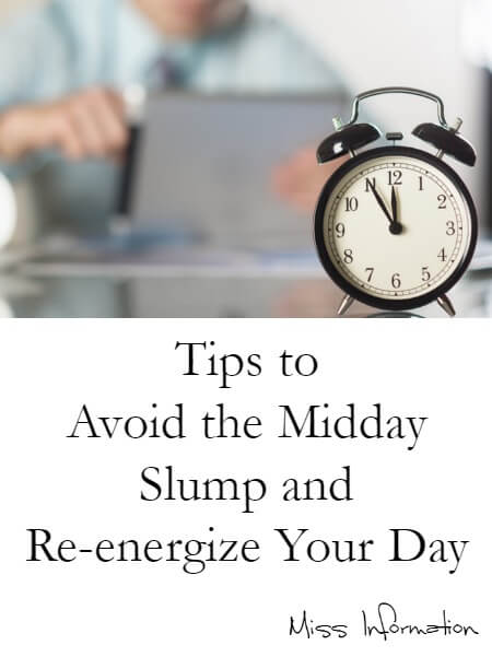 Tips to Avoid the Midday Slump and re-energize your day to get more done