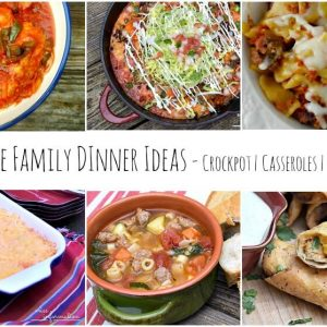 Easy Family Dinner Ideas and Recipes
