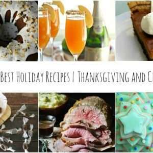 35 of the Best Recipes for Thanksgiving and Christmas Entertaining