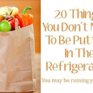 20 Things You Don't Need to be Storing in Your Refrigerator