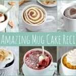 Mug Desserts 15 Amazing Mug Cake Recipes