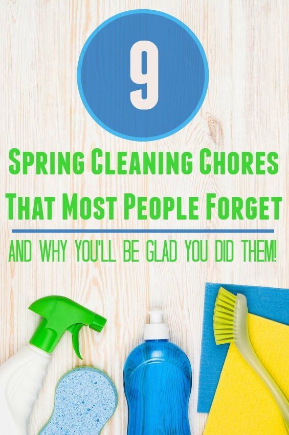 Clean up! Here are nine spring cleaning chores that most people forget and why you'll be glad you did them