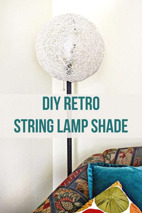 DIY Retro String Lamp Shade for a Floor Lamp! Just Mod Podge and String so easy to make