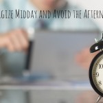 Tips to avoid the midday slump and reenergize your day, includes a free inspiration printable that would make a great gift!