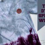 Make your own tie dye spirit wear - Miss Information